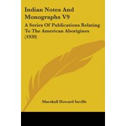 Indian Notes and Monographs V9 : A Series of Publications Relating to the American Aborigines (1920)