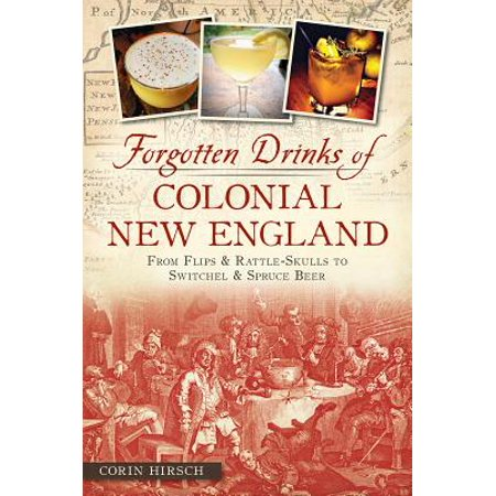 Forgotten Drinks of Colonial New England - eBook Colonial New England was awash in ales, beers, wines, cider and spirits. Everyone from teenage farmworkers to our founding fathers imbibed heartily and often. Tipples at breakfast, lunch, teatime and dinner were the norm, and low-alcohol hard cider was sometimes even a part of children's lives. This burgeoning cocktail culture reflected the New World's abundance of raw materials: apples, sugar and molasses, wild berries and hops. This plentiful drinking sustained a slew of smoky taverns and inns--watering holes that became vital meeting places and the nexuses of unrest as the Revolution brewed. New England food and drinks writer Corin Hirsch explores the origins and taste of the favorite potations of early Americans and offers some modern-day recipes to revive them today..