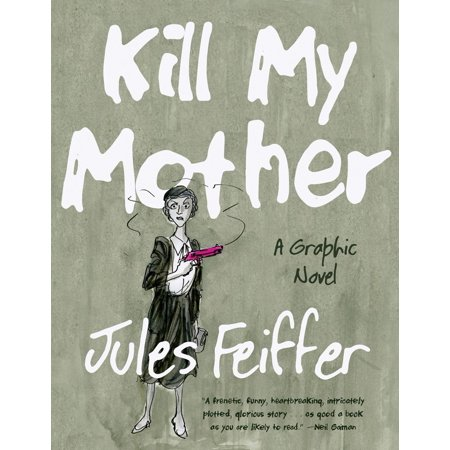 Kill My Mother : A Graphic Novel (A Dame To Kill For Graphic Novel)