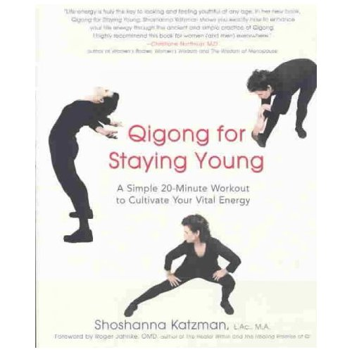 Qigong for Staying Young: A Simple 20-Minute Workout to Cultivate Your Vital Energy