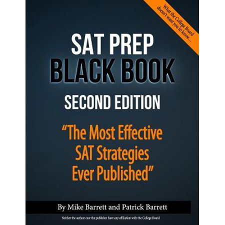 SAT Prep Black Book : The Most Effective SAT Strategies Ever