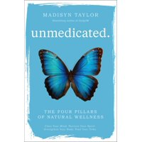 Unmedicated : The Four Pillars of Natural Wellness
