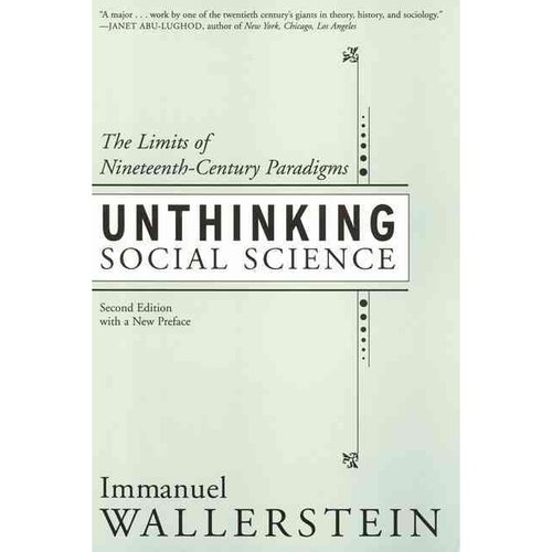 Unthinking Social Science: The Limits of Nineteenth-Century Paradigms
