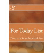 For Today List : Things to Do 6x9 Inch 120 Page There Are Lots of Things to Get Done, So This To-Do Checklist Notebook Is Perfect for Organized and Free of the Worry of Forgetting Something.