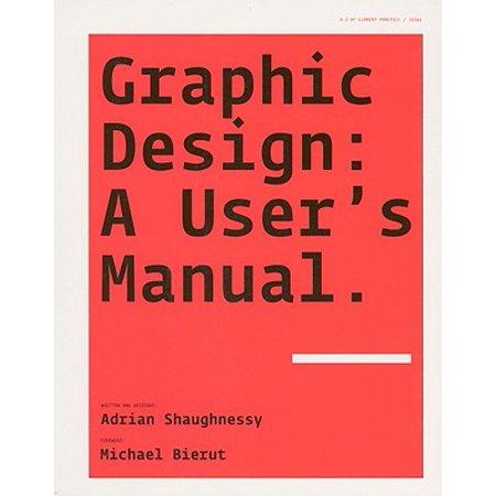 Graphic Design : A User's Manual (The Algorithm Design Manual By Steven Skiena)