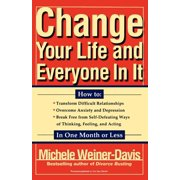 Change Your Life and Everyone In It : How To: