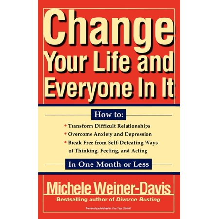 Change Your Life and Everyone in It : How To: (Paperback)