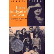 Upon the Head of the Goat: A Childhood in Hungary 1939-1944 (Paperback)