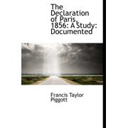 The Declaration of Paris, 1856 : A Study: Documented