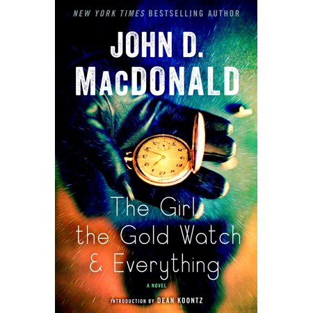 The Girl, the Gold Watch & Everything : A Novel - Everything Girl
