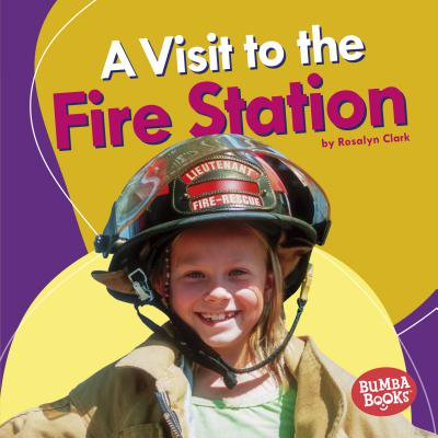 Bumba Books Places We Go: A Visit to the Fire Station (Hardcover)