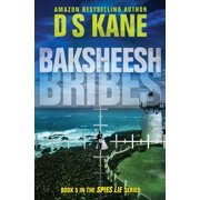 Baksheesh (Bribes) : Book 5 of the Spies Lie Series