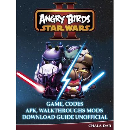 Angry Birds Star Wars 2 Game, Codes Apk, Walkthroughs Mods Download Guide Unofficial - eBook - Game Angry Birds Halloween