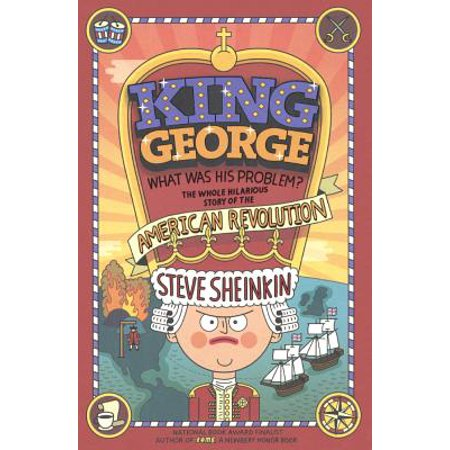King George, What Was His Problem? : The Whole Hilarious Story of the American