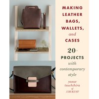 Making Leather Bags, Wallets, and Cases: 20+ Projects with Contemporary Style (Paperback)