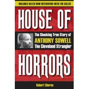 House of Horrors: The Shocking True Story of Anthony Sowell, the Cleveland Strangler - eBook