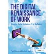 The Digital Renaissance of Work - eBook