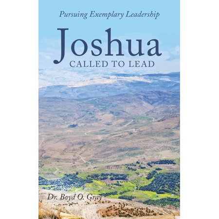 Joshua Called to Lead : Pursuing Exemplary Leadership Joshua Called to Lead: Pursuing Exemplary Leadership demonstrates how leaders faithful in their missions to follow God rest their leadership upon obedience to God and trust in His promises. By exploring how secular leadership goes awry in basing itself upon limited human knowledge, Boyd O. Gray, a retired minister with thirty years of experience, shows how such leadership ends in failure rather than in God's peace and prosperity. Taken together, these guides to the pitfalls and possibilities a leader faces reveal how to imitate Joshua's example by pursuing exemplary and faithful paths of leadership. Arranged as a passage-by-passage reflection on the biblical text, Joshua Called to Lead draws from several translations, choosing in each instance the one illuminating the leadership-oriented message the passage contains. The commentary also connects the Old Testament account and the Christian life:  Joshua may have doubted God's intent at first, but He still went before Him in humility and repentance. In repentance, God gave him the answer he was looking for. The child of God's can always find the will and purpose of God through repentance and prayer.  Joshua Called to Lead: Pursuing Exemplary Leadership speaks to all who desire to learn about the biblical figure of Joshua, who seek deeper understandings of his faithful leadership, or who crave a model for shaping one's own efforts to lead. If you belong to any of those groups, then Joshua Called to Lead will guide your own journey to appreciate and to pursue exemplary and faithful leadership.
