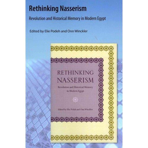 Rethinking Nasserism : Revolution and Historical Memory in Modern Egypt