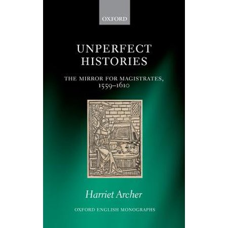 Unperfect Histories : The Mirror for Magistrates,