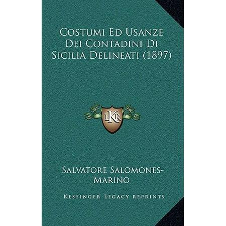 Costumi Ed Usanze Dei Contadini Di Sicilia Delineati (1897)