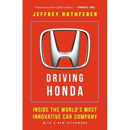 Driving Honda : Inside the World's Most Innovative Car