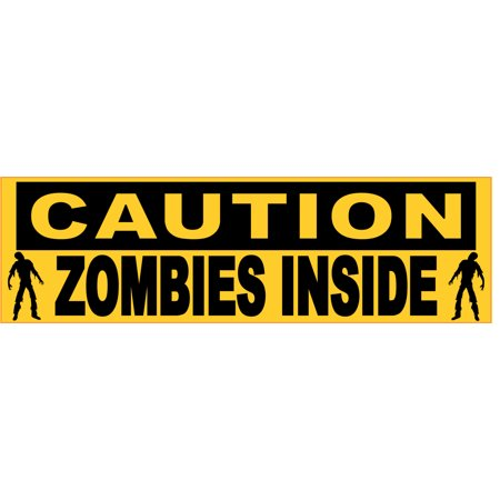 10x3 Caution Zombies Inside Sticker Vinyl Decal Zombie Halloween Stickers Decals](Caution Zombies)