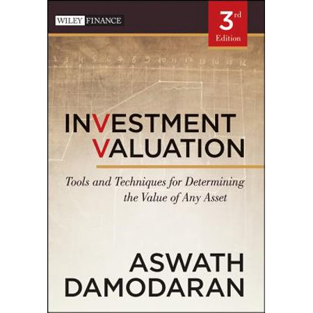 Investment Valuation : Tools and Techniques for Determining the Value of Any Asset