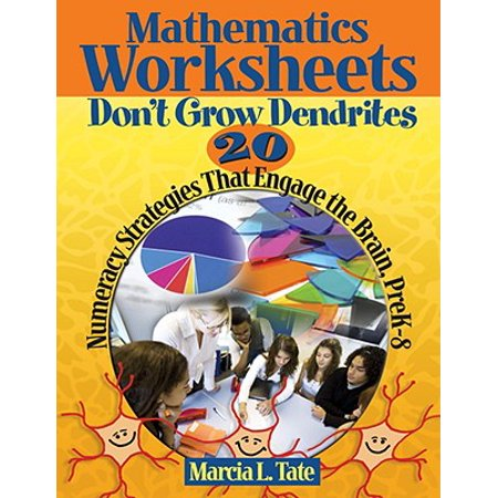 Mathematics Worksheets Don't Grow Dendrites : 20 Numeracy Strategies That Engage the Brain, PreK-8