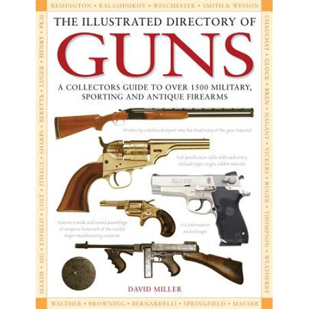 The Illustrated Directory of Guns: A Collector's Guide to Over 1500 Military, Sporting and Antique Firearms Miller, Davi Dave Millers Homebrewing Guide