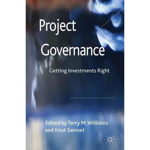 Project Governance: Getting Investments Right