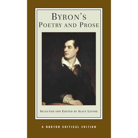 Byron's Poetry and Prose: Authoritative Texts, Criticism