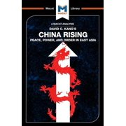 China Rising : Peace, Power and Order in East Asia