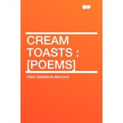 Cream Toasts : [poems]