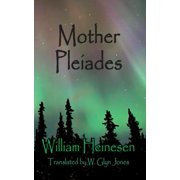 Mother Pleiades : A Story from the Dawn of Time
