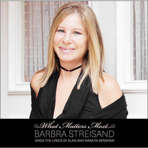 What Matters Most: Barbara Streisand Sings The Lyrics Of Alan & Marilyn Bergman