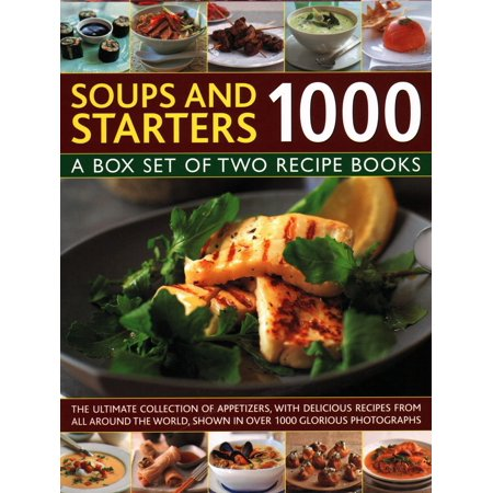 Soups & Starters 1000 : A Box Set of Two Recipe Books: The Ultimate Collection of Appetizers, with Delicious Recipes from All Around the World, Shown in Over 1000 Glorious (Box Of Beers From Around The World)