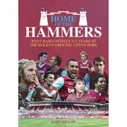 Home of the Hammers : West Ham United's 114 Years at the Boleyn Ground, Upton Park