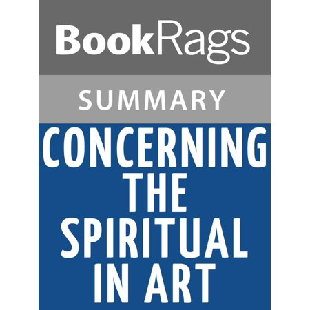 Concerning the Spiritual in Art by Wassily Kandinsky Summary & Study Guide - eBook ()