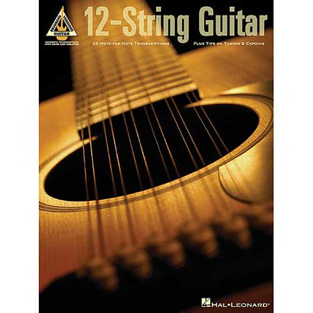 12-string Guitar: 25 Note-for-note Transcriptions Plus Tips on Tuning And Capoing by