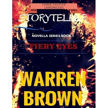 Crime Fighter Chronicles Storyteller: Novella Series Book 1 Fiery Eyes - eBook
