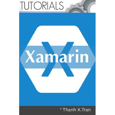 Xamarin: Mobile Application Development for Android -