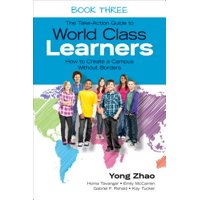 The Take-Action Guide to World Class Learners Book 3 : How to Create a Campus Without Borders