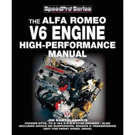 Alfa Romeo V6 Engine - High Performance Manual (Speedpro Series): Covers GTV6 75 and 164 2.5 and 3 Litre Engines - Also Includes (not for