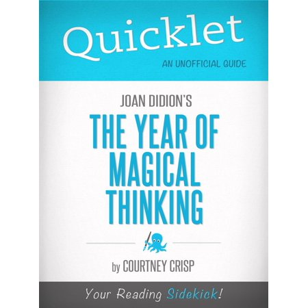 Quicklet on The Year of Magical Thinking by Joan Didion - (Joan Didion Goodbye To All That Essay)