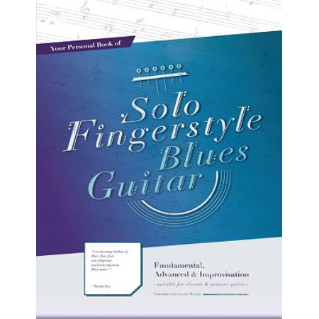 Beginning Fingerstyle Guitar - Your Personal Book of Solo Fingerstyle Blues Guitar