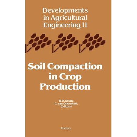 Soil Compaction in Crop Production