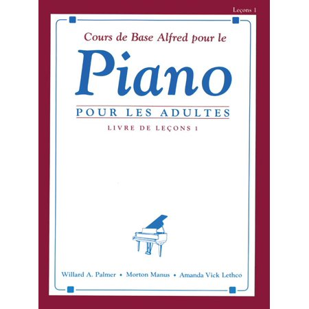Alfred's Basic Adult Piano Course: Alfred's Basic Adult Piano Course Lesson Book, Bk 1: French Language Edition