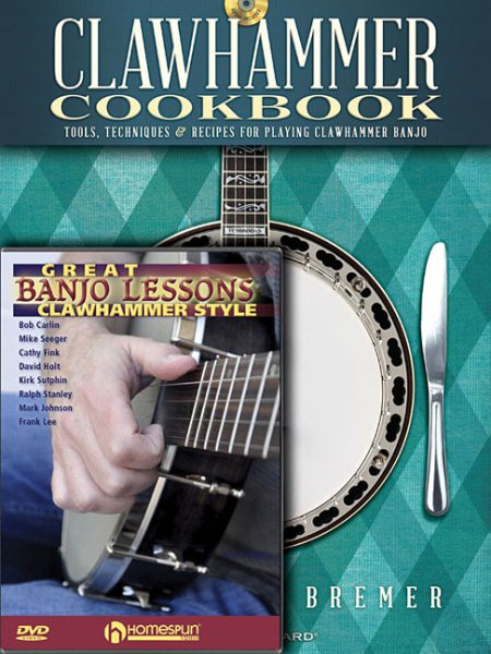 Clawhammer Cookbook + Great Banjo Lessons Clawhammer Style by