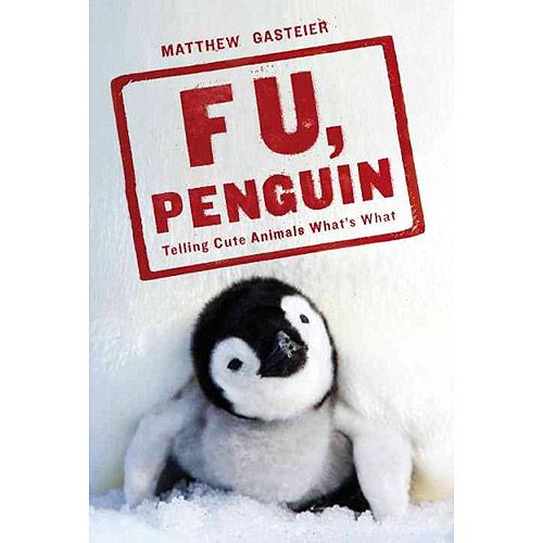 F. U., Penguin: Telling Cute Animals What's What